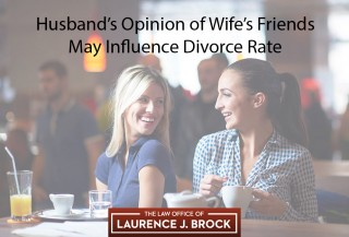 Husband's Opinion of Wife's Friends May Influence Divorce Rate