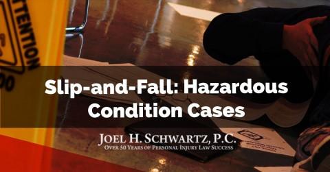 Slip-and-Fall: Hazardous Condition Cases