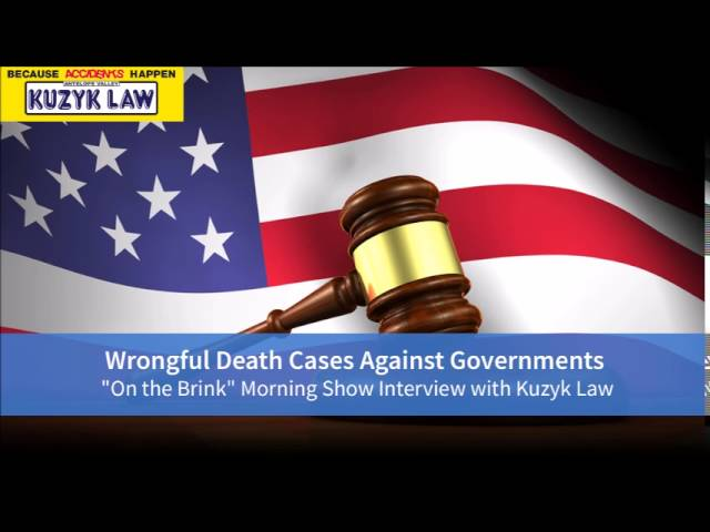 Wrongful Death Cases Against Governments   Kuzyk Law Interview